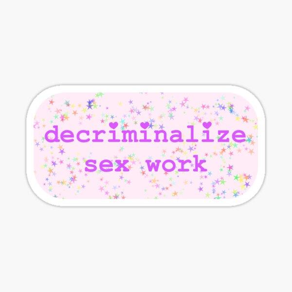 Decriminalize Sex Work Sticker