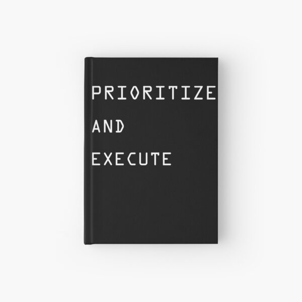 PRIORITIZE AND EXECUTE Hardcover Journal