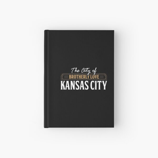City of brotherly love: Kansas City USA Hardcover Journal