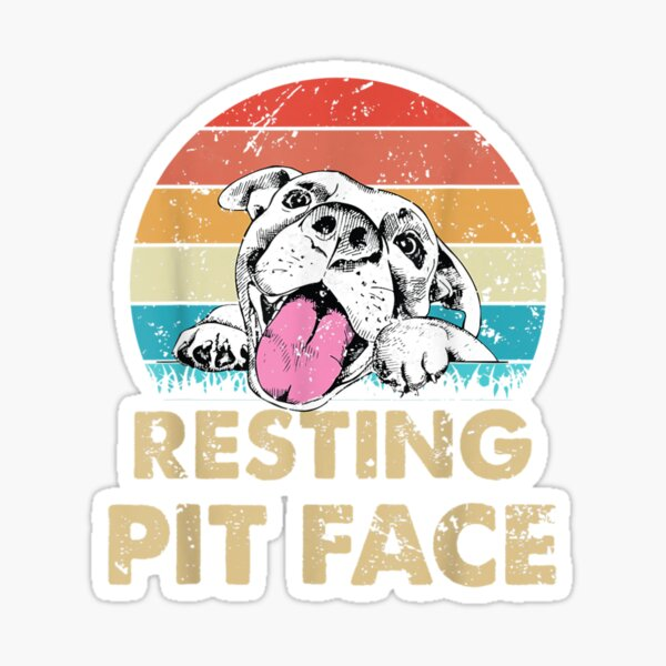 Funny Pit Bull Lover Gift Vintage Resting Pit Face T shirt Sticker
