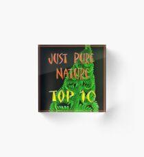 Just Pure Nature Top Ten Banner Acrylic Block