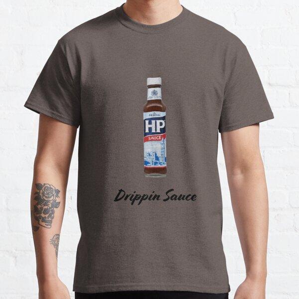 Drippin Sauce   HP Sauce   Brown Sauce Classic T-Shirt