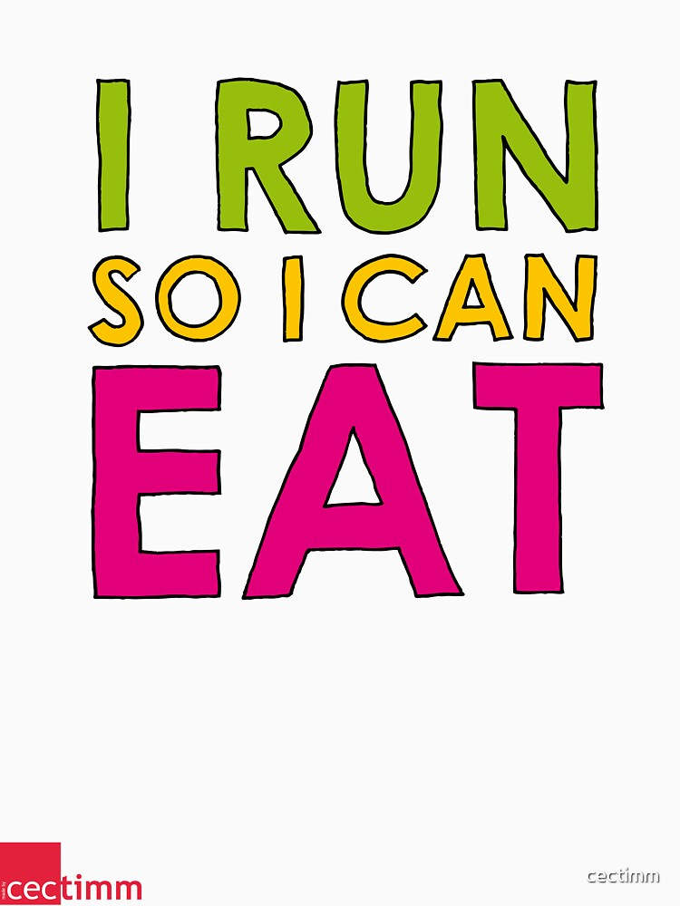 I Run So I Can Eat | Unisex T-Shirt