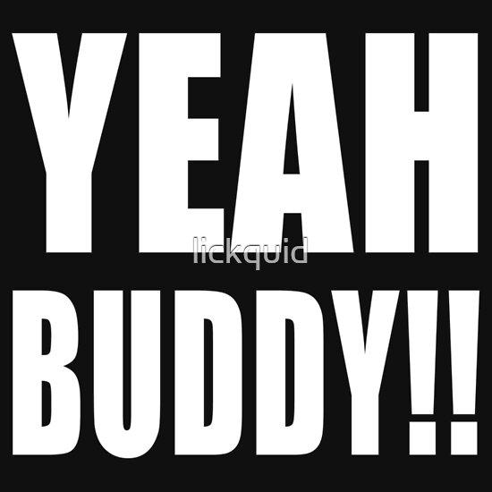 TShirtGifter presents: Yeah Buddy Shirt