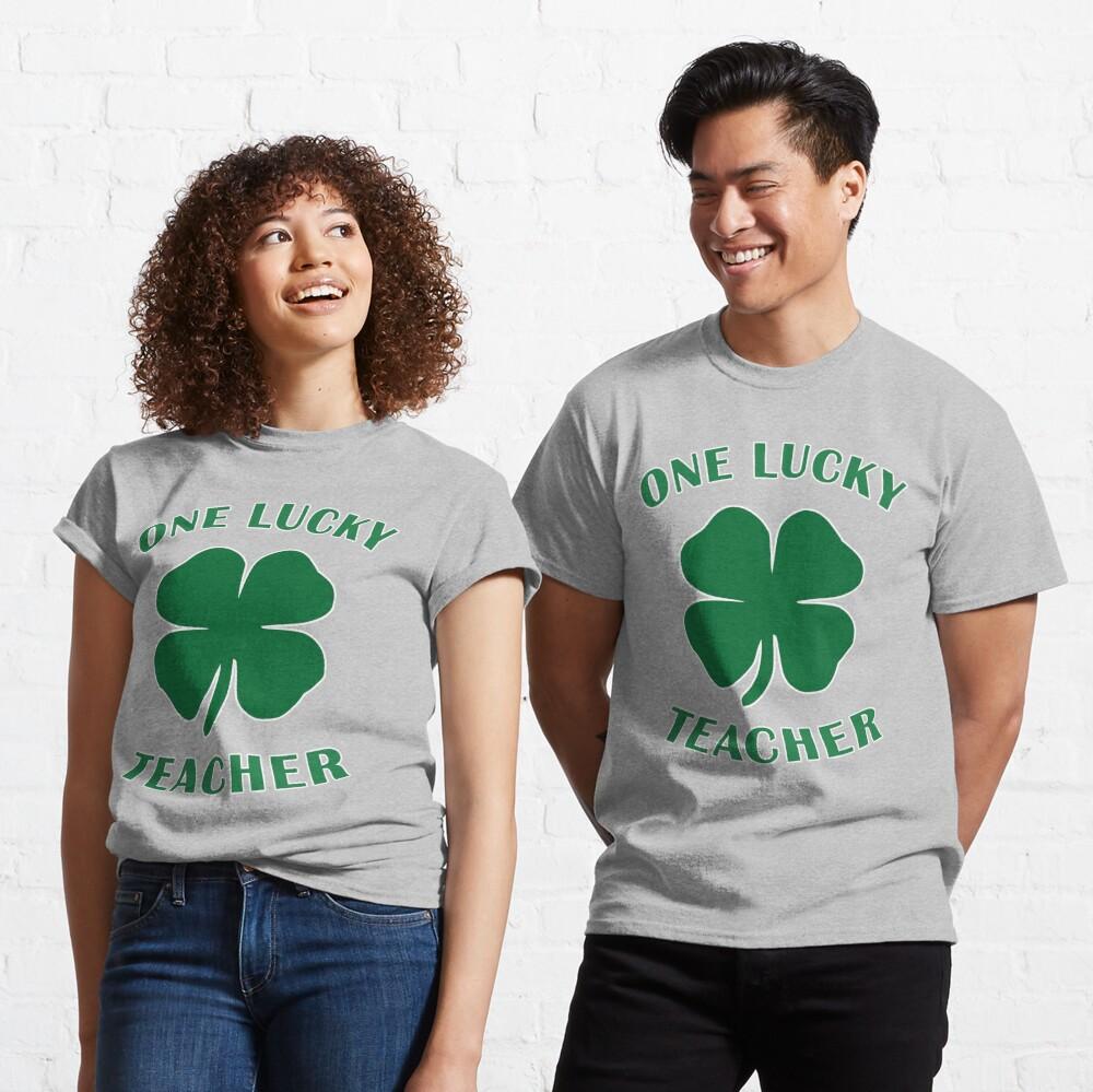 Lucky Teacher St Patrick Day Irish Shamrock gift. Classic T-Shirt