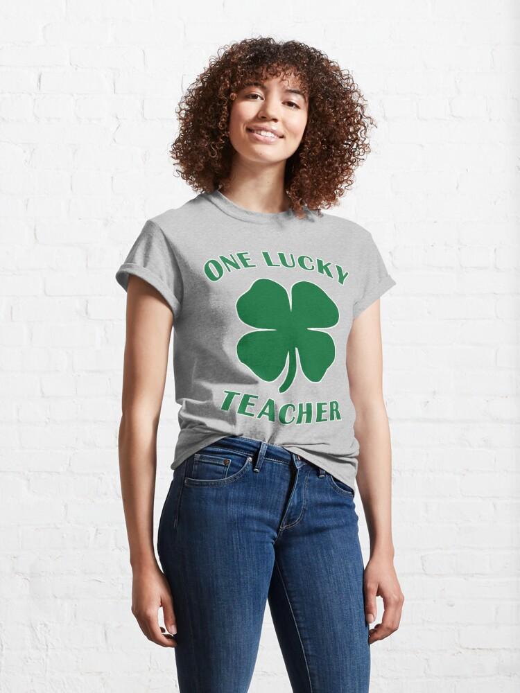 Alternate view of Lucky Teacher St Patrick Day Irish Shamrock gift. Classic T-Shirt