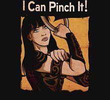 Xena - I Can Pinch It Unisex T-Shirt