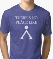 Theres No Place Like Home Tri-blend T-Shirt