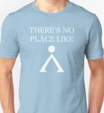 Theres No Place Like Home Unisex T-Shirt