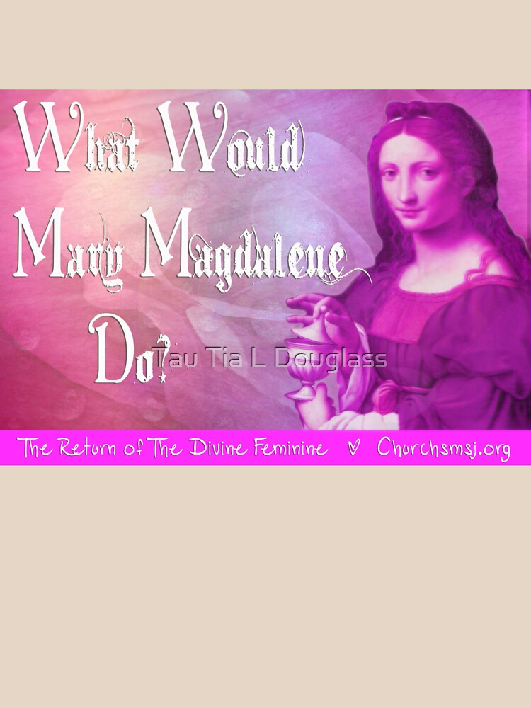 What would Mary Magdalene do? The Return of the Divine Feminine. by PurplePeacock