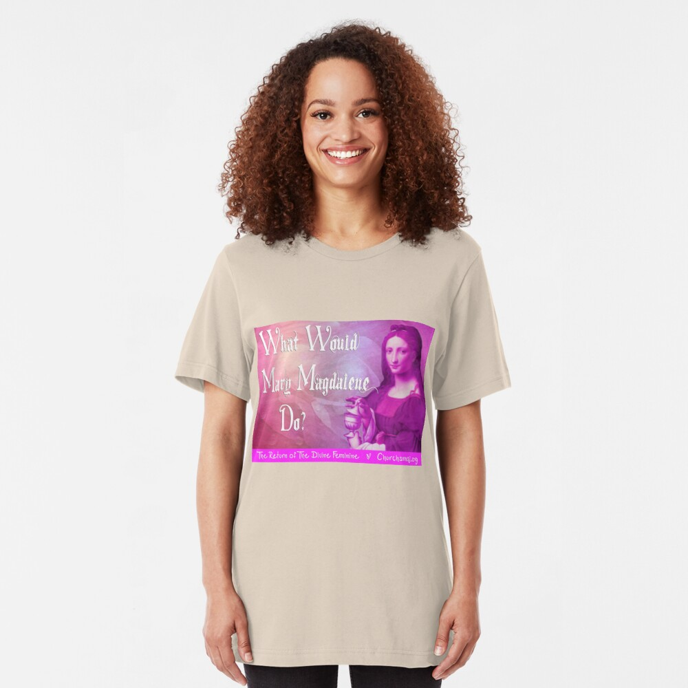 What would Mary Magdalene do? The Return of the Divine Feminine. Slim Fit T-Shirt