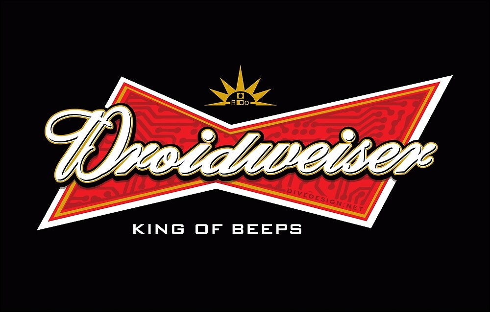 "DROIDWEISER ""king of beeps"" by 40-MAN"