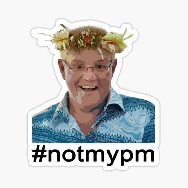ScoMo #notmypm Sticker