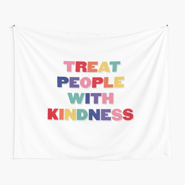 Treat people with kindness Harry Tapestry