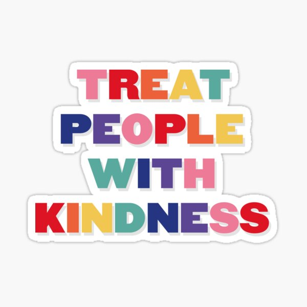Treat people with kindness Harry Sticker