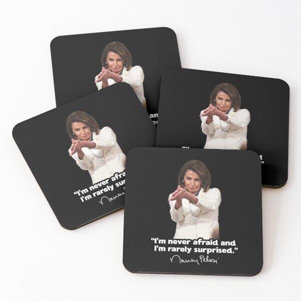 I'm never afraid and I'm rarely surprised Nancy Pelosi Quote Saying Meme Coasters (Set of 4)