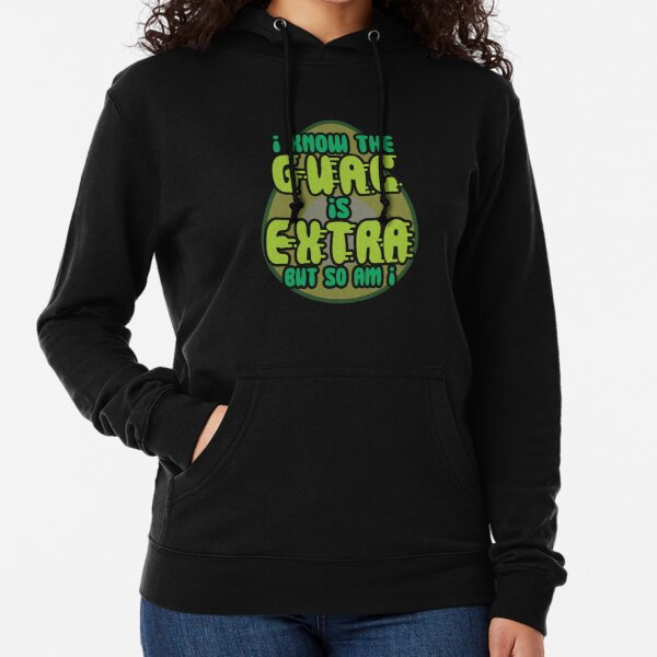 Guacamole I Know The Guac Is Extra But So Am I Avocado Gift design Lightweight Hoodie