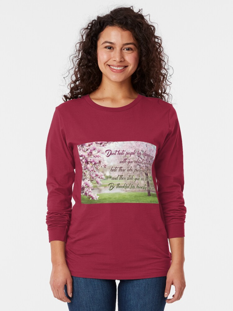 Alternate view of Be thankful for honesty, not lies. Long Sleeve T-Shirt