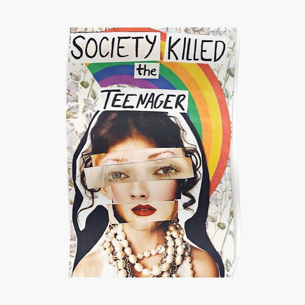 Society Killed The Teenager Poster