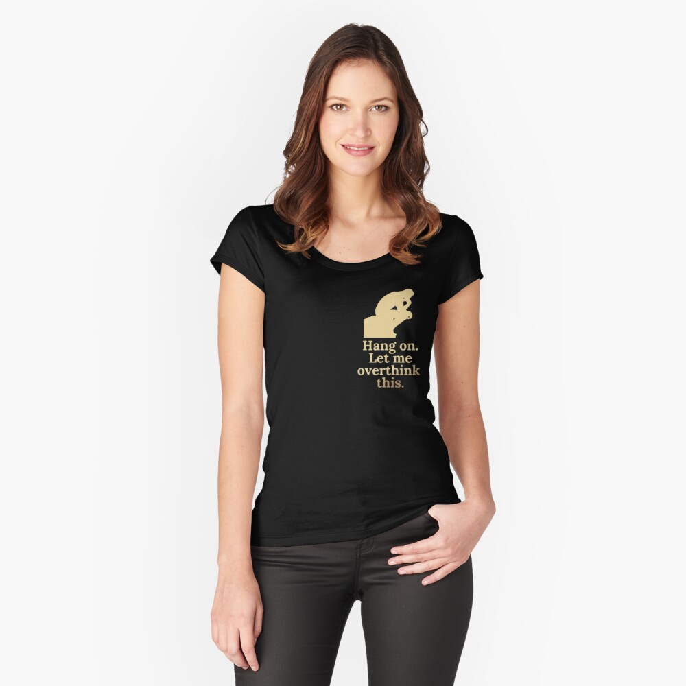 Hang on. Let me overthink this. Gold Fitted Scoop T-Shirt