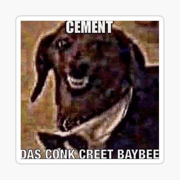 cement das conk creet baybee Sticker