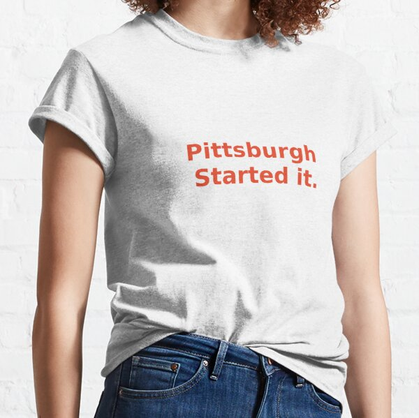 Pittsburgh Started It freddie kitchens t shirt Classic T-Shirt