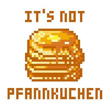 IT'S NOT PFANNKUCHEN by Everandever