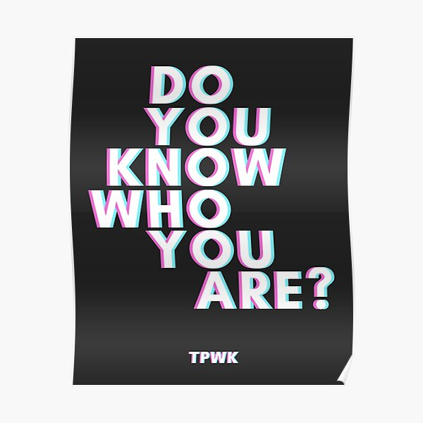 Do You Know Who You Are? HS2 TPWK Poster