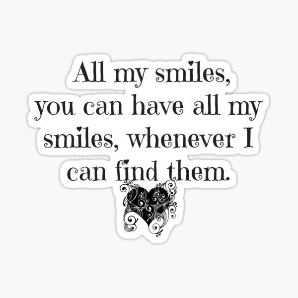 All My Smiles Sticker