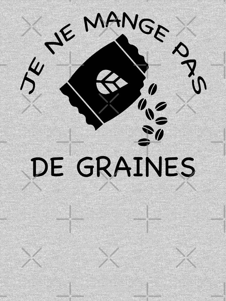 «JE NE MANGE PAS DE GRAINE» par Timena