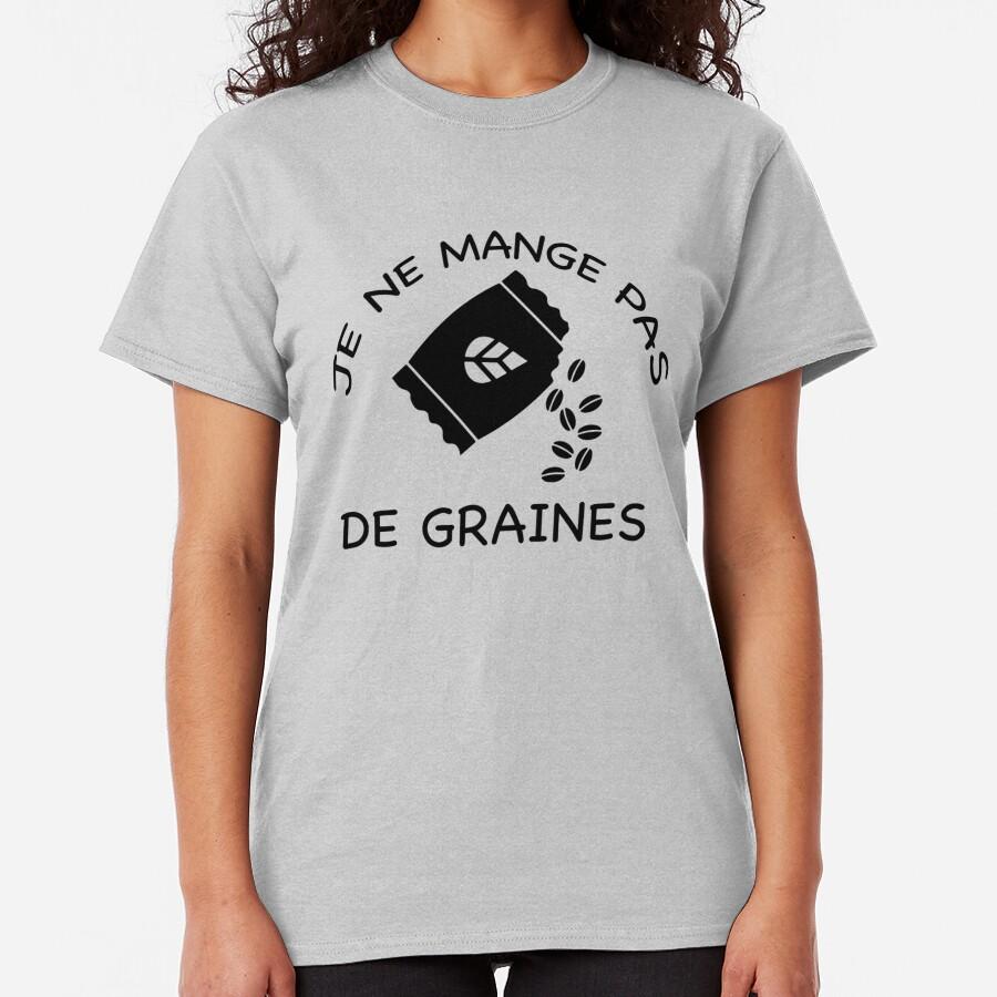 JE NE MANGE PAS DE GRAINE T-shirt classique