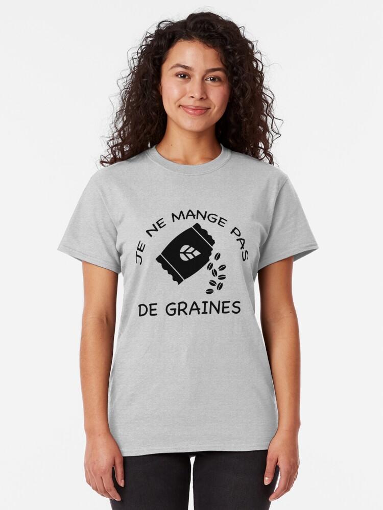 T-shirt classique ''JE NE MANGE PAS DE GRAINE': autre vue