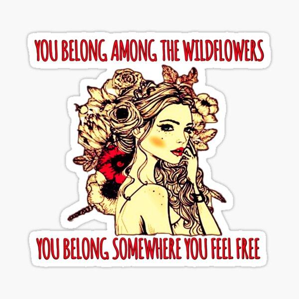 You Belong Among the Wildflowers Boho Design Sticker
