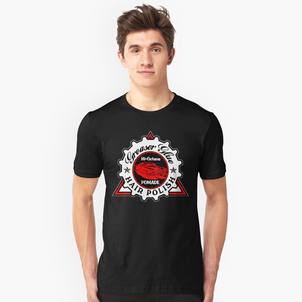 Greaser Glue Pomade Unisex T-Shirt Front