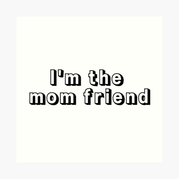 Mom friend Art Print