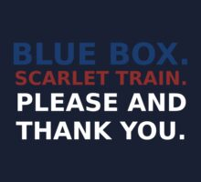 Blue Box. Scarlet Train.