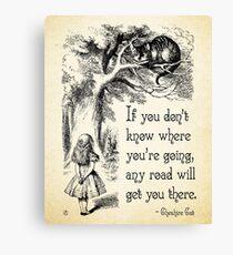 Alice im Wunderland-Zitat - jede mögliche Straße - Cheshire-Katzen-Zitat - 0106 Leinwanddruck