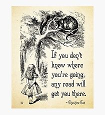 Alice in Wonderland Quote - Any Road - Cheshire Cat Quote - 0106 Photographic Print