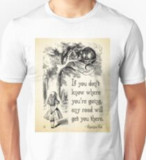 Alice in Wonderland Quote - Any Road - Cheshire Cat Quote - 0106 Unisex T-Shirt