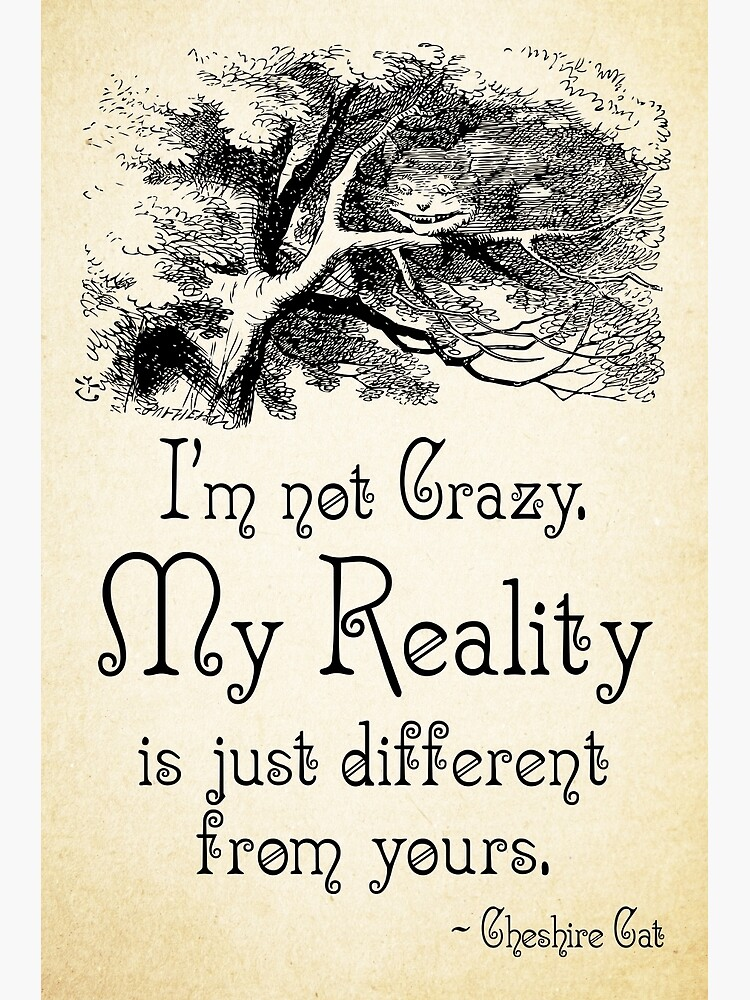 Alice In Wonderland Quote My Reality Cheshire Cat Quote 0105 Postcard By Contraststudios Redbubble