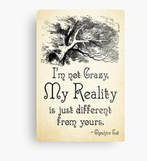 Alice in Wonderland Quote - My Reality - Cheshire Cat Quote - 0105 Metal Print