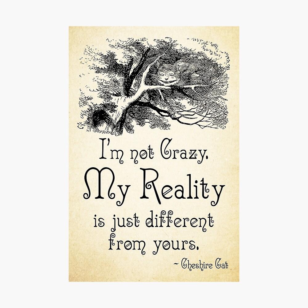 Alice im Wunderland-Zitat - meine Realität - Cheshire Cat Quote - 0105 Fotodruck