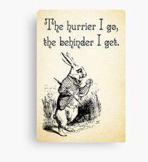 Lienzo Alice in Wonderland Quote - The Hurrier I Go - White Rabbit Quote - 0125