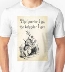 Alice in Wonderland Quote - The Hurrier I Go - White Rabbit Quote - 0125 Unisex T-Shirt