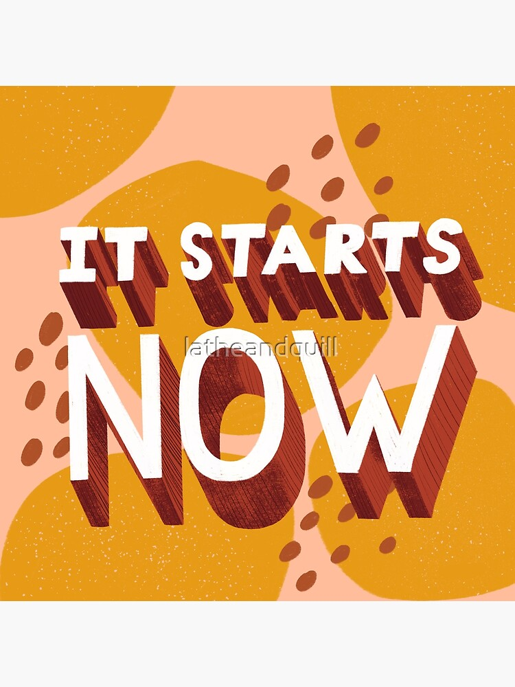 It Starts Now by latheandquill