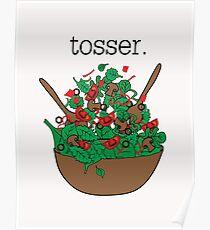 tosser. (salad)  Poster