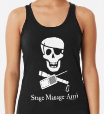 Stage Manage-Arrr! White Design Racerback Tank Top