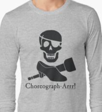 Choreograph-Arrr! Black Design Long Sleeve T-Shirt
