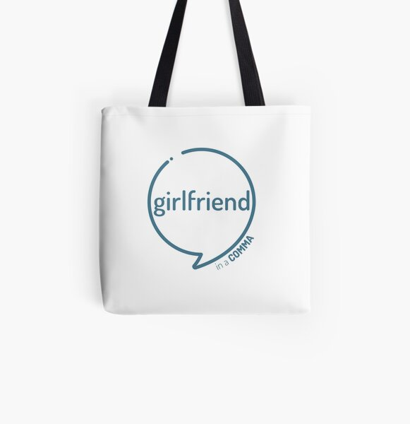 Girlfriend in a comma, I know, I know All Over Print Tote Bag