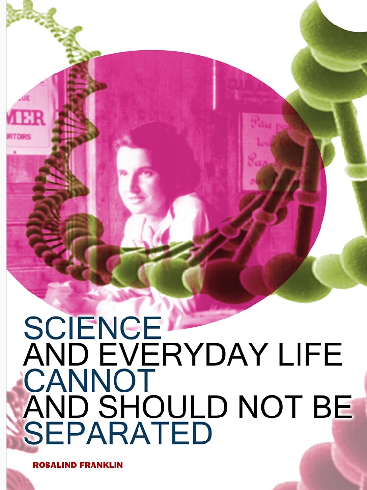 Rosalind Franklin Inspirational Quote 2 by pahleeloola